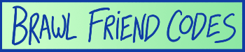 Brawl Friend Codes!